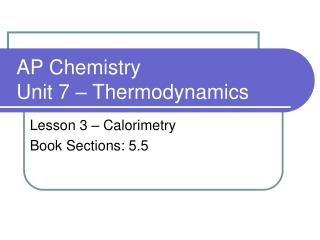 AP Chemistry Unit 7 – Thermodynamics