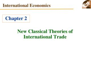 New Classical Theories of International Trade