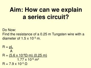 Aim: How can we explain a series circuit?