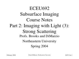 ECEU692 Subsurface Imaging Course Notes Part 2: Imaging with Light (3): Strong Scattering