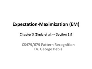 Expectation-Maximization (EM) Chapter 3 (Duda et al.) – Section 3.9