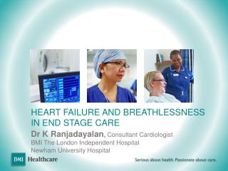 HEART FAILURE AND BREATHLESSNESS  IN END STAGE CARE