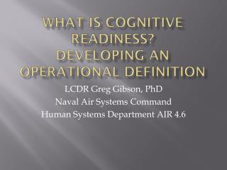What is Cognitive Readiness? Developing an Operational Definition