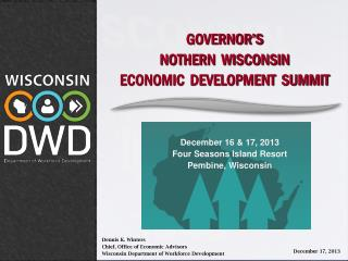 GOVERNOR'S  NOTHERN  WISCONSIN  ECONOMIC  DEVELOPMENT  SUMMIT