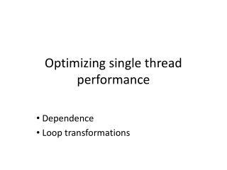 Optimizing single thread performance