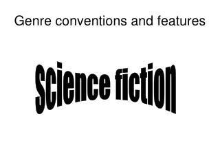 Genre conventions and features