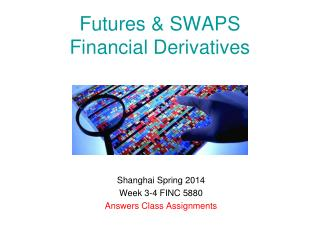 Futures & SWAPS Financial Derivatives