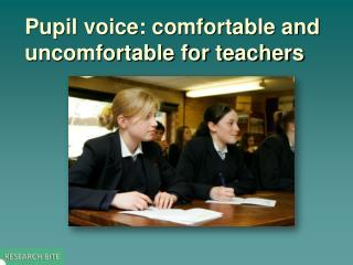 Pupil voice: comfortable and uncomfortable for teachers