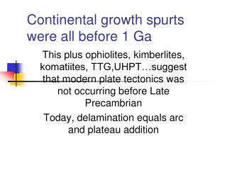 Continental growth spurts were all before 1 Ga