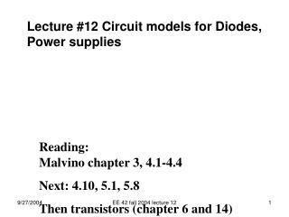 Lecture #12 Circuit models for Diodes, Power supplies