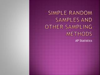 Simple random samples and other sampling methods