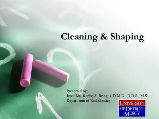 Cleaning & Shaping