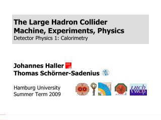 The Large Hadron Collider Machine, Experiments, Physics Detector Physics 1: Calorimetry