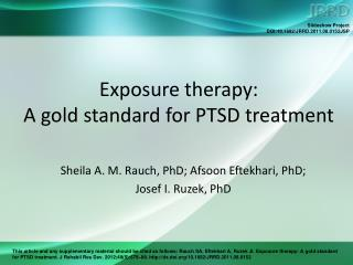 Exposure therapy:  A gold standard for PTSD treatment