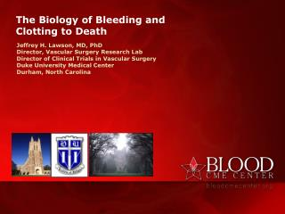 The Biology of Bleeding and Clotting to Death