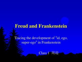 Freud and Frankenstein