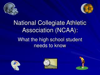 National Collegiate Athletic Association (NCAA):