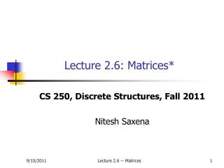 Lecture 2.6: Matrices*