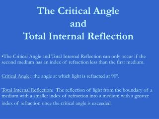 The Critical Angle  and  Total Internal Reflection