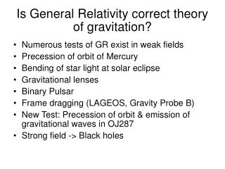 Is General Relativity correct theory of gravitation?