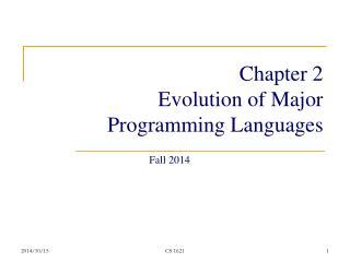 Chapter 2 Evolution of Major Programming Languages