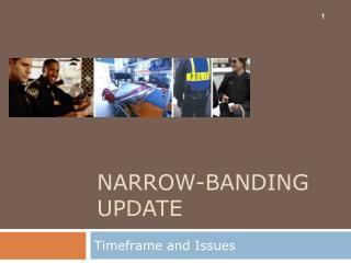 Narrow-Banding Update