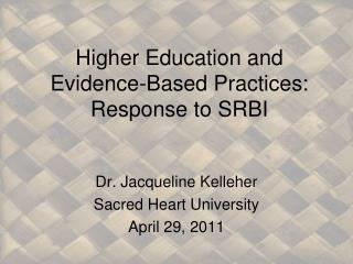Higher Education and Evidence-Based Practices: Response to SRBI