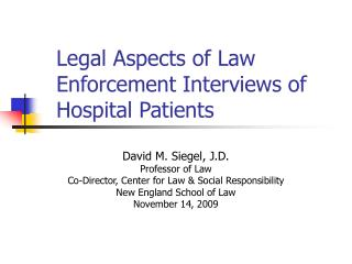 Legal Aspects of Law Enforcement Interviews of Hospital Patients