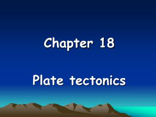 Chapter 18 Plate tectonics