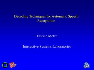 Decoding Techniques  for  Automatic Speech Recognition