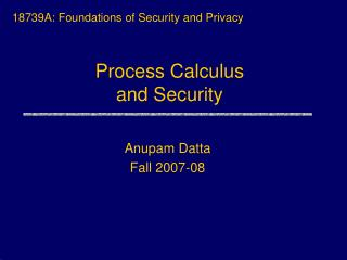 Process Calculus and Security