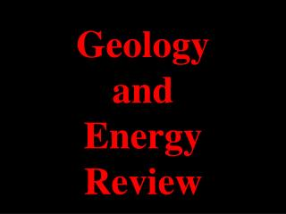 Geology  and  Energy Review