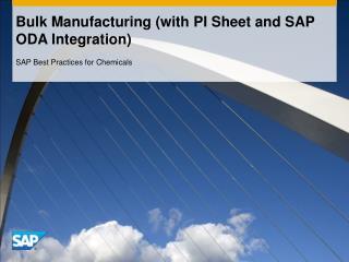 Bulk Manufacturing (with PI Sheet and SAP ODA Integration)