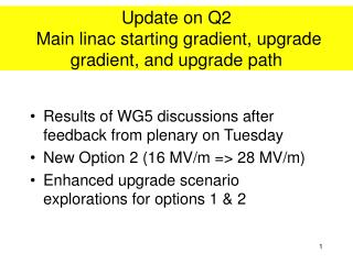 Update on Q2 Main linac starting gradient, upgrade gradient, and upgrade path
