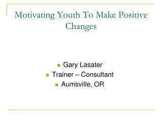 Motivating Youth To Make Positive Changes