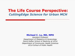 The Life Course Perspective: CuttingEdge Science for Urban MCH