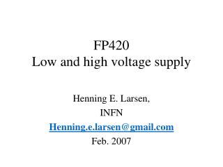 FP420 Low and high voltage supply