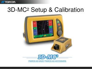 3D-MC 2  Setup & Calibration