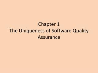 Chapter 1 The Uniqueness of Software Quality Assurance
