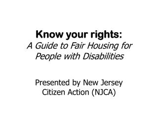 Know your rights:  A Guide to Fair Housing for  People with Disabilities