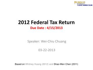 2012 Federal Tax Return Due  Date : 4/15/2013