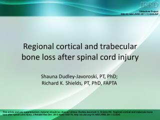 Regional cortical and trabecular  bone loss after spinal cord injury