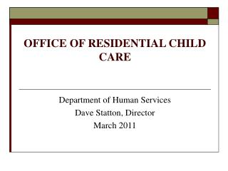 OFFICE OF RESIDENTIAL CHILD CARE