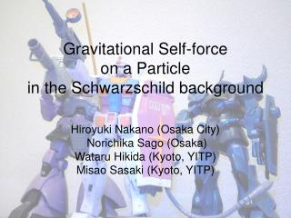 Gravitational Self-force  on a Particle  in the Schwarzschild background