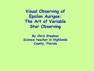 Visual Observing of Epsilon Aurigae: The Art of Variable Star Observing By Chris Stephan
