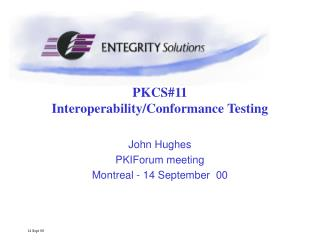PKCS#11  Interoperability/Conformance Testing