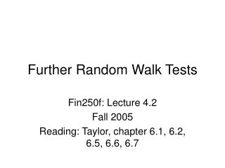 Further Random Walk Tests
