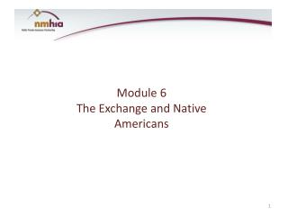 Module 6 The Exchange and Native Americans