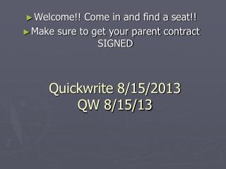 Quickwrite  8/15/2013 QW 8/15/13