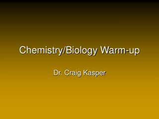Chemistry/Biology Warm-up